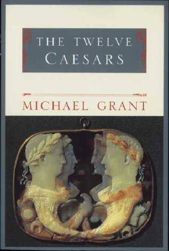 The Twelve Caesars by Michael Grant