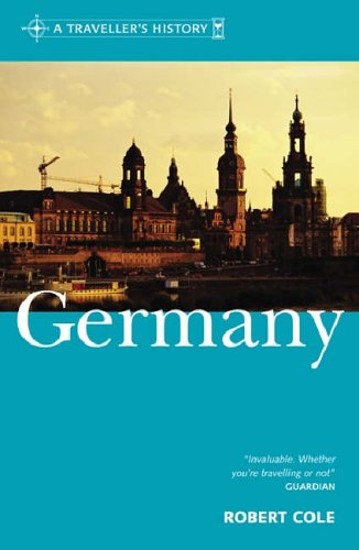 A Traveller's History of Germany By Robert Cole