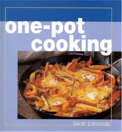 One-pot Cooking By Sarah Edmonds
