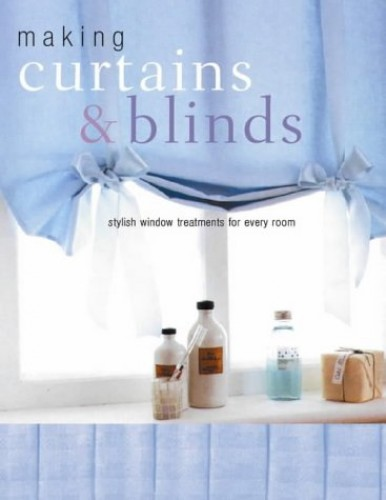 Making Curtains and Blinds By Dorothy Wood