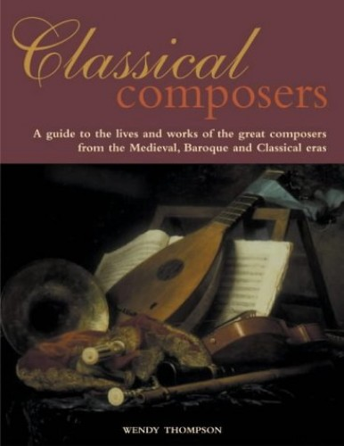Classical Composers By Wendy Thompson