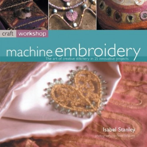 Craft Workshop: Machine Embroidery By Isabel Stanley