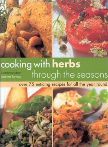 Cooking with Herbs through the Seasons By Joanna Farrow