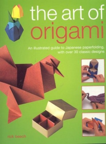 The Art of Origami By Rick Beech