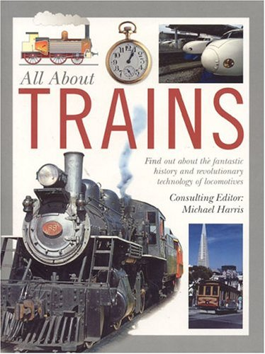 All About Trains By Michael Harris