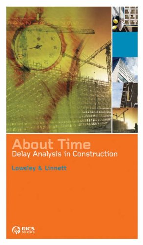 About Time: Delay Analysis in Construction By Stephen Lowsley