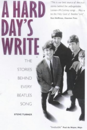 Hard Day's Write By Steve Turner