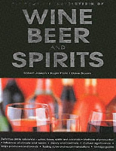 The Complete Encyclopedia of Wines, Spirits and Beer by Robert Joseph