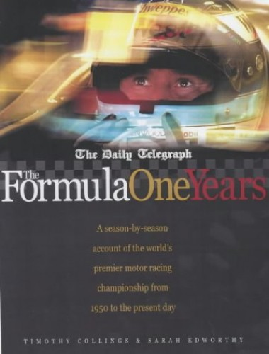 """The """"Daily Telegraph"""" Formula One Years by Timothy Collings"""