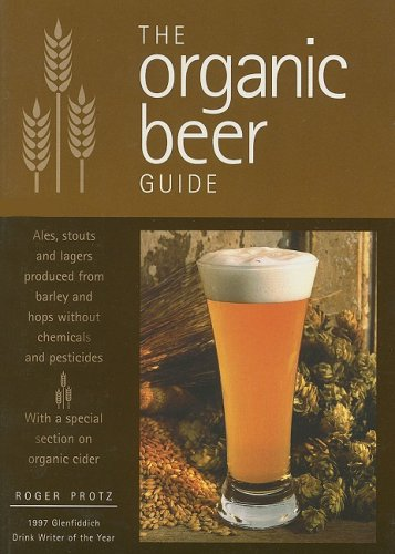 The Organic Beer Guide By Roger Protz