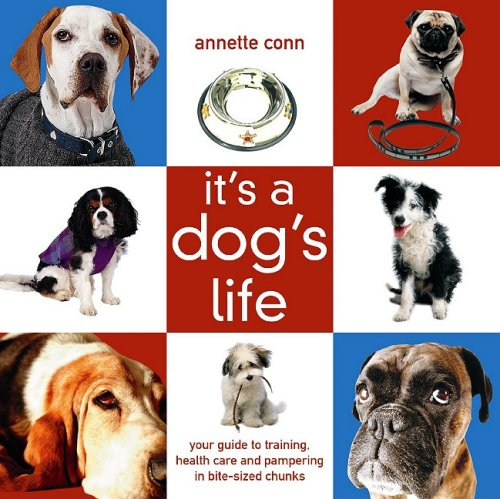It's a Dog's Life By Annette Conn