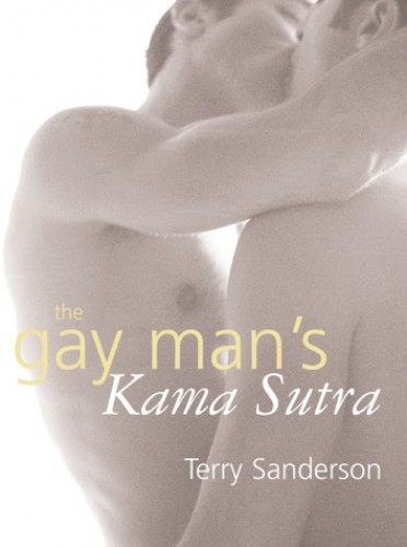 The Gay Man's Kama Sutra by Terry Sanderson