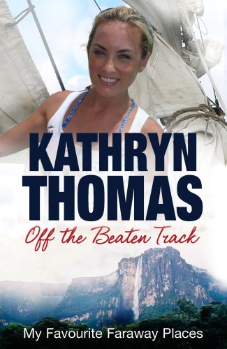 Off the Beaten Track By Kathryn Thomas
