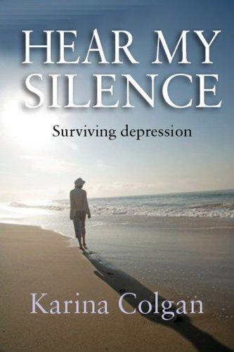 Hear My Silence By Karina Colgan