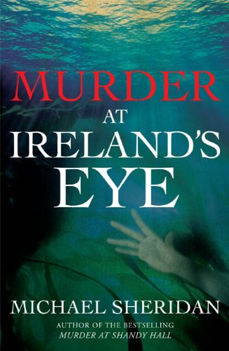 The Murder at Ireland's Eye By Michael Sheridan