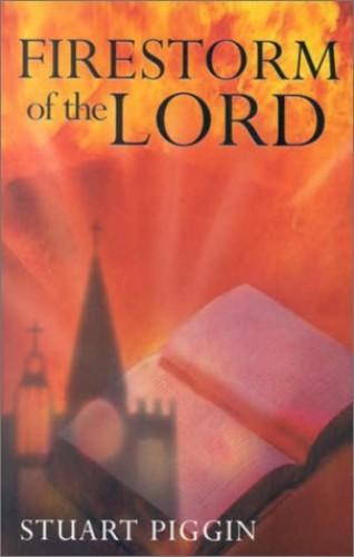 Firestorm of the Lord By Stuart Piggin