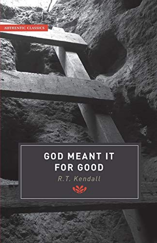 God Meant it for Good by R. T. Kendall