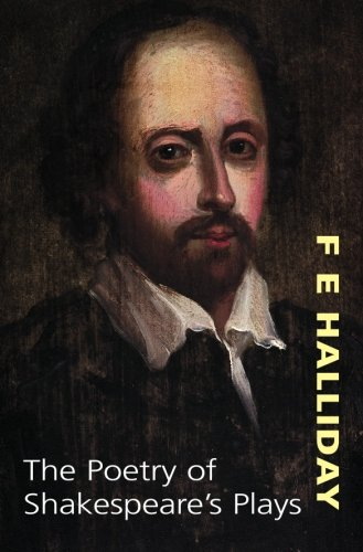 The Poetry Of Shakespeare's Plays By F.E. Halliday