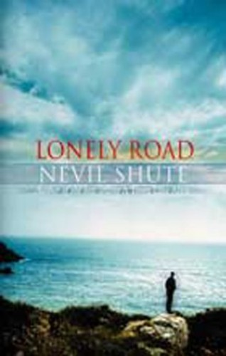 The Lonely Road By Nevil Shute