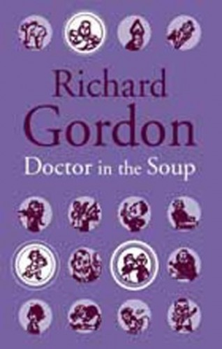 Doctor In The Soup By Richard Gordon