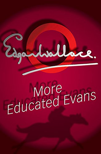More Educated Evans by Edgar Wallace