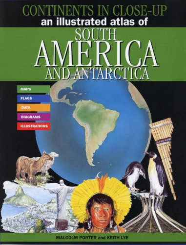 An Illustrated Atlas of South America and Antarctica By Malcolm Porter