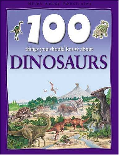 100 Things About Dinosaurs By Steve Parker