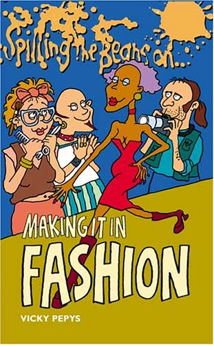 Spilling the Beans on Making it in Fashion By Vicky Pepys