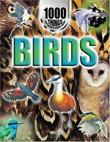 1000 Things You Should Know About Birds By Jinny Johnson