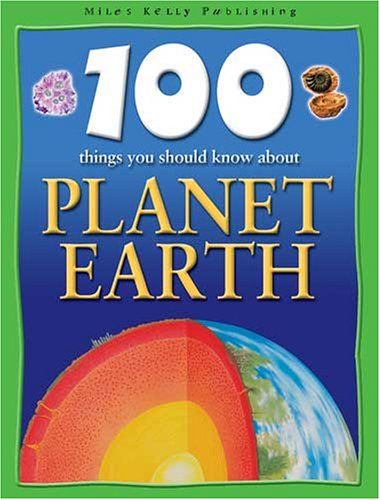 100 Things You Should Know About Planet Earth By Peter Riley