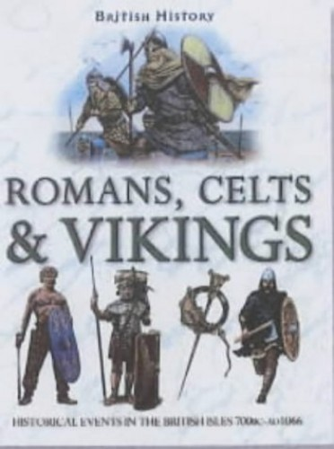 Romans, Celts and Vikings By Philip Steele