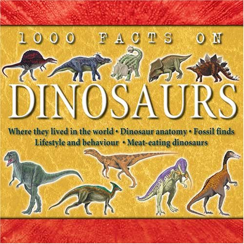 1000 Facts on Dinosaurs By Steve Parker