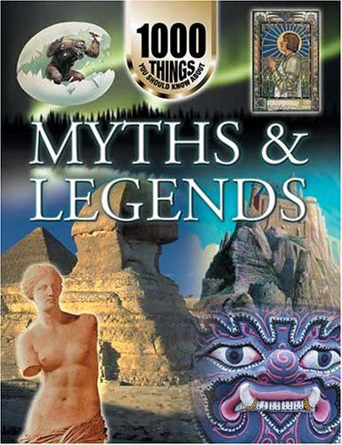 1000 Things You Should Know About Myths and Legends by Vicky Parker
