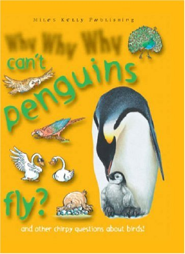 Why Why Why Can't Penguins Fly? By Belinda Gallagher