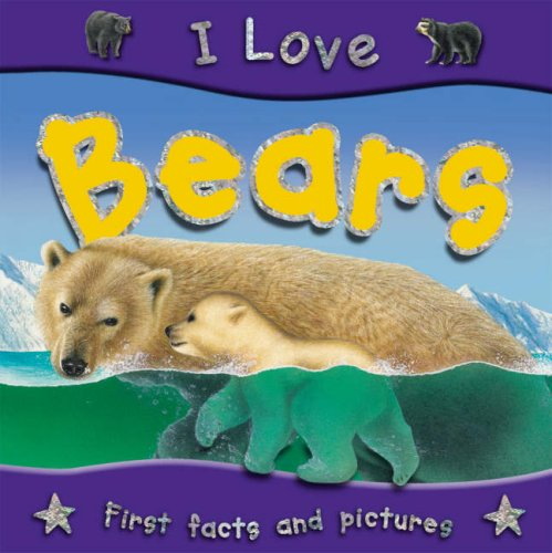I Love Bears By Steve Parker