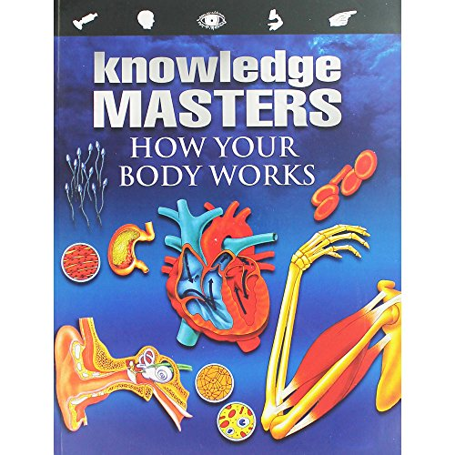Knowledge Masters - How Your Body Works By Christopher Maynard