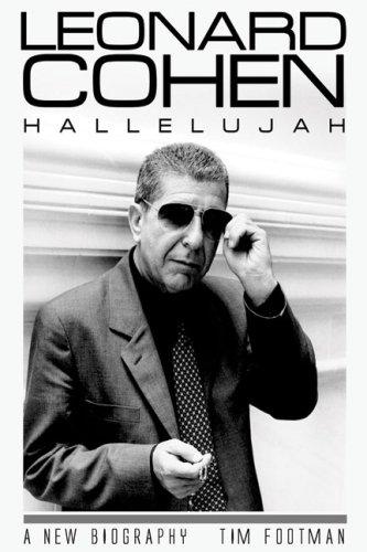 Leonard Cohen: Hallelujah By Tim Footman