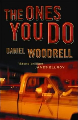 Ones You Do By Daniel Woodrell