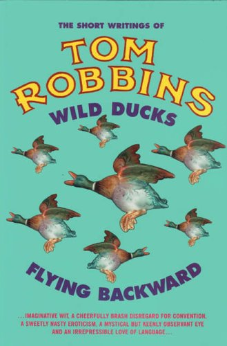 Wild Ducks Flying Backwards by Robbins, Tom Paperback Book ...