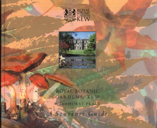 ROYAL BOTANIC GARDENS, KEW WAKEHURST PLACE By PAUL CLOUTMAN