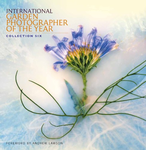 International Garden Photographer of the Year Book 6 By Phillip Smith