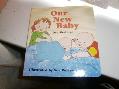 Our New Baby By Dee Shulman
