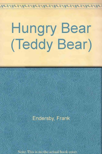 Hungry Bear By Frank Endersby