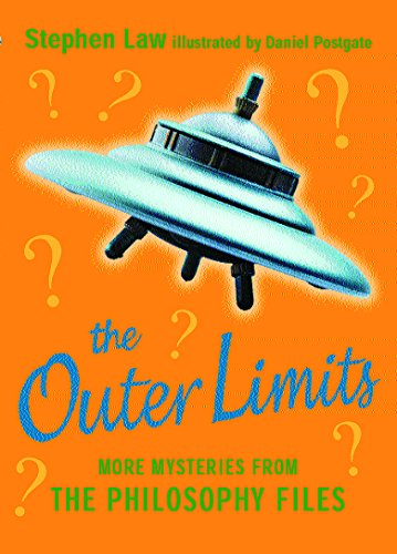 The Outer Limits: More Mysteries from the Philosophy Files By Stephen Law
