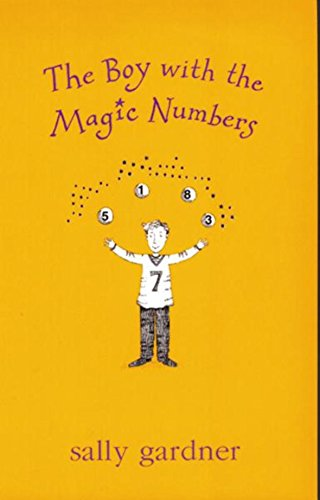 The Boy with the Magic Numbers By Sally Gardner