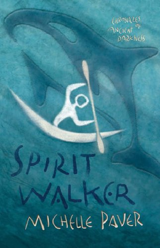 Chronicles of Ancient Darkness: Spirit Walker By Michelle Paver