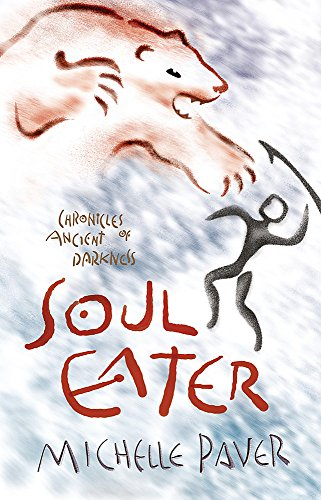 Soul Eater: Book 3: Bk. 3 (Chronicles of Ancient Darkness) By Michelle Paver