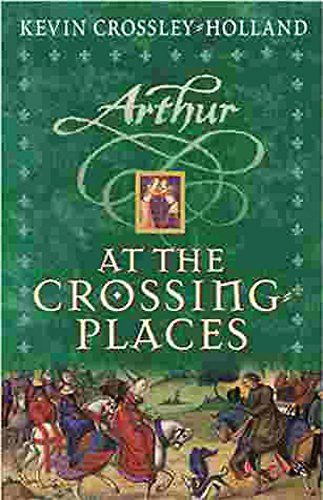 At the Crossing Places: Book 2 (Arthur) By Kevin Crossley-Holland