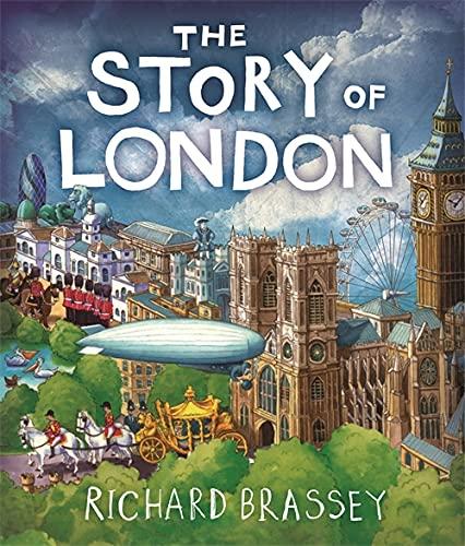 The Story of London by Richard Brassey