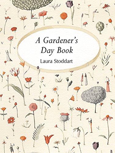 A Gardener's Day Book By Laura Stoddart
